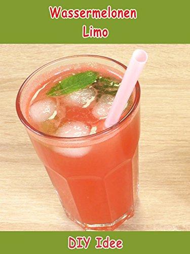 Clip: Wassermelonen Limo - DIY Idee