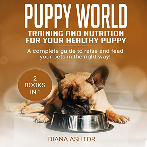 Puppy World: Training and Nutrition for Your Healthy Puppy cover art