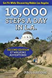 paul a ca - 10,000 Steps a Day in L.A.: 57 Walking Adventures