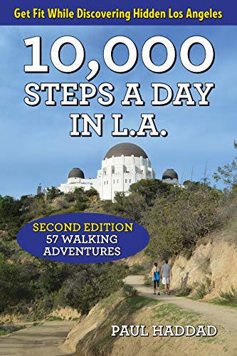 Compare Textbook Prices for 10,000 Steps a Day in L.A.: 57 Walking Adventures 2nd Edition ISBN 9781595800992 by Haddad, Paul