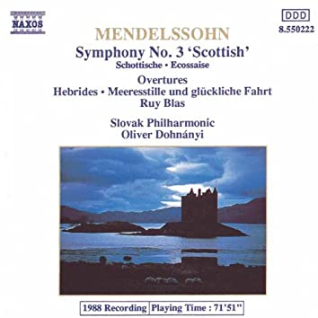 MENDELSSOHN: Symphony No. 3, 'Scottish' / The Hebrides / Meeresstille und gluckliche Fahrt