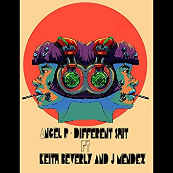 Different Shit (feat. Keith Beverly & J Mendez)