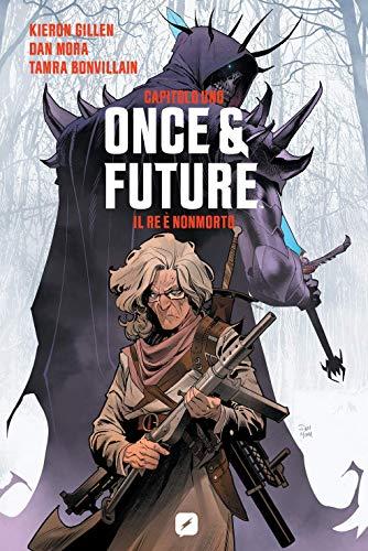 Once & Future capitolo 1: il Re è Nonmorto di [Kieron Gillen, Dan Mora, Federico Salvan]