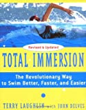 Total Immersion: The Revolutionary Way To Swim Better, Faster, and Easier - Terry Laughlin