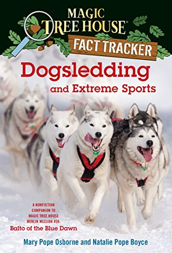 Compare Textbook Prices for Dogsledding and Extreme Sports: A Nonfiction Companion to Magic Tree House Merlin Mission #26: Balto of the Blue Dawn Magic Tree House R Fact Tracker Illustrated Edition ISBN 9780385386449 by Osborne, Mary Pope,Boyce, Natalie Pope,Molinari, Carlo