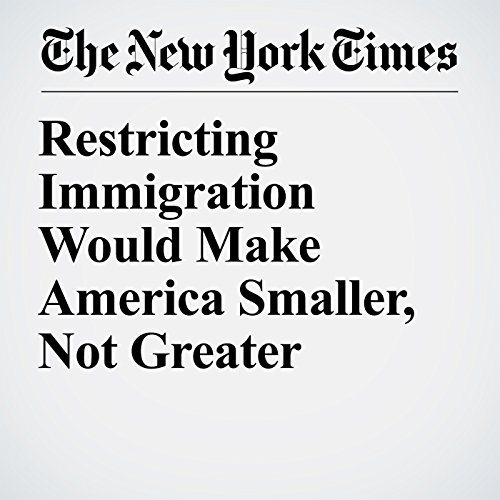 Restricting Immigration Would Make America Smaller, Not Greater copertina