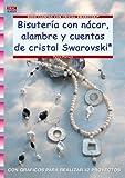 Serie Swarovski nº 21. BISUTERÍA CON NÁCAR, ALAMBRE Y CUENTAS DE CRISTAL SWAROVSKI (Cp - S.Cristal Swarovski)