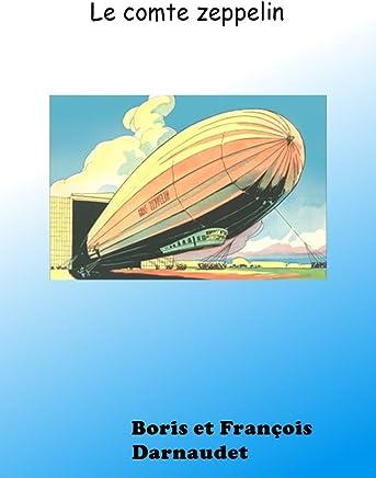 ZEPPELIN EN DANGER !: Le comte-Zeppelin (French Edition)