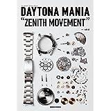 "DAYTONA MANIA ""ZENITH MOVEMENT(デイトナマニア""ゼニスムーブメント) (GEIBUN MOOKS)"