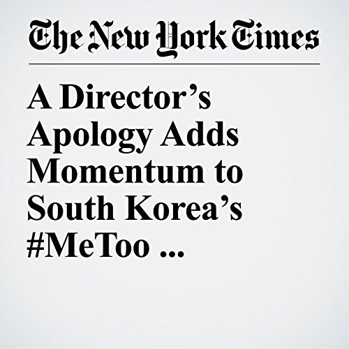 A Director's Apology Adds Momentum to South Korea's #MeToo Movement copertina