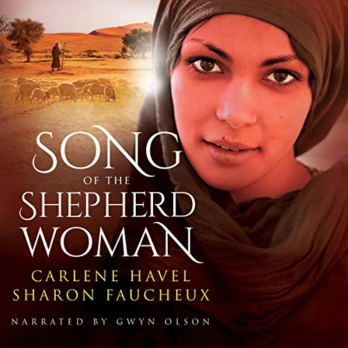 Song of the Shepherd Woman Audiobook By Carlene Havel,                                                                                        Sharon Faucheux cover art