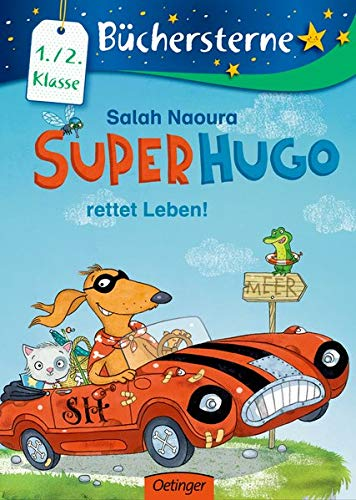 Superhugo rettet Leben!: Mit 16 Seiten Leserätseln und -spielen: Mit 16 Seiten Leserätseln und -spielen ( Kinder-Bestseller für Leseanfänger) (Büchersterne)