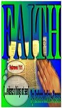 Faith: Evidence of things unseen