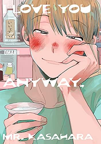 I Love You Anyway, Mr. Kasahara (Yaoi Manga) Vol. 1