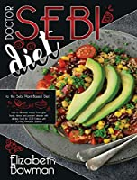 Dr. Sebi Diet: The complete guide to the Sebi Plant-Based Diet. How to eliminate mucus from your body, detox and prevent disease with alkaline food list. 2021 Edition with 30-Day Printable Journal! (Dr .Sebi Diet: Road to Detox)