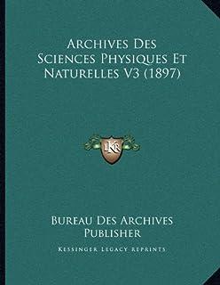 Archives Des Sciences Physiques Et Naturelles V3 (1897)