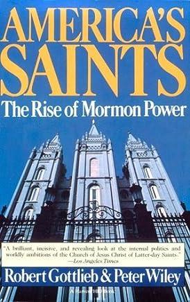 Americas Saints: Rise Of Mormon Power by Robert Gottlieb (1986-05-30)