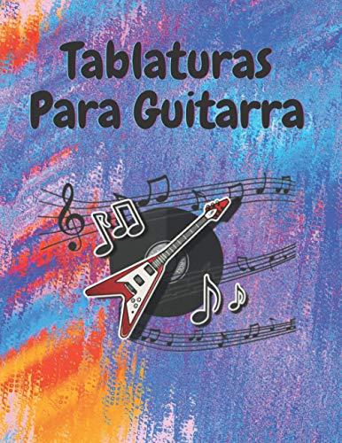 TABLATURAS PARA GUITARRA: Cuaderno de Tabs Para Guitarra Con Estilo Moderno, Especial Para Músicos, Profesores y Estudiantes (8.5 x 11