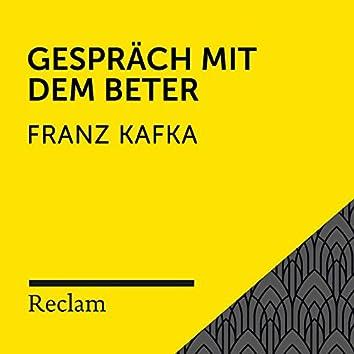 Kafka: Gespräch mit dem Beter (Reclam Hörbuch)