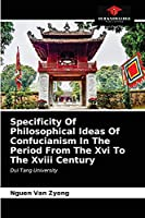 Specificity Of Philosophical Ideas Of Confucianism In The Period From The Xvi To The Xviii Century: Dui Tang University