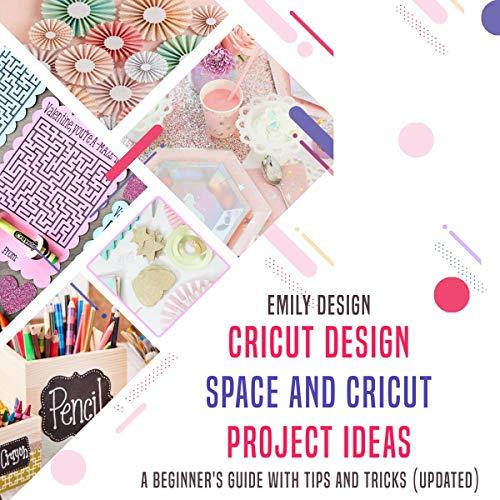 Cricut Design Space and Cricut Project Ideas cover art