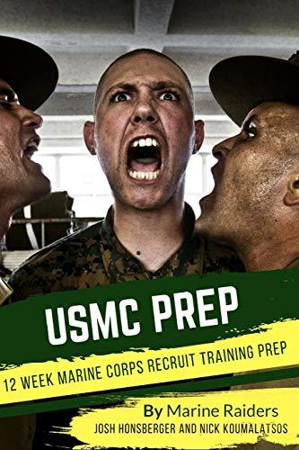 12 Week Marine Corps Recruit Training Prep (Military Prep) (Volume 1)
