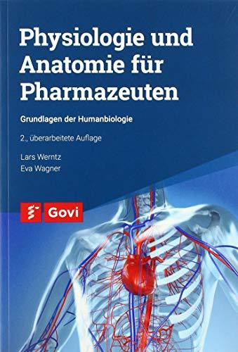 Physiologie und Anatomie für Pharmazeuten: Grundlagen der Humanbiologie (Govi)
