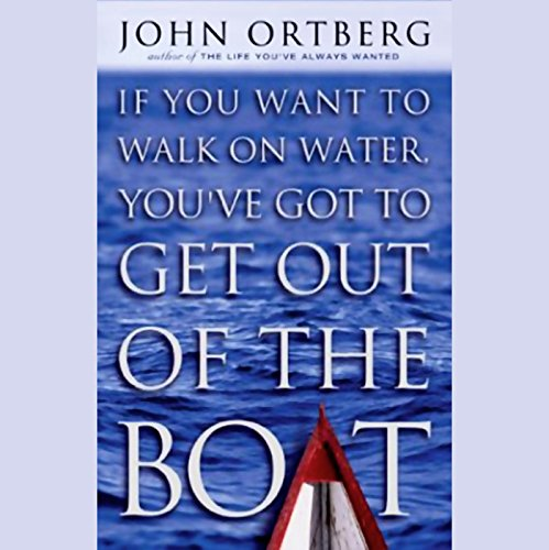 If You Want to Walk on Water, You've Got to Get Out of the Boat Titelbild