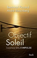 Objectif Soleil - Deux hommes et un avion de Bertrand Piccard