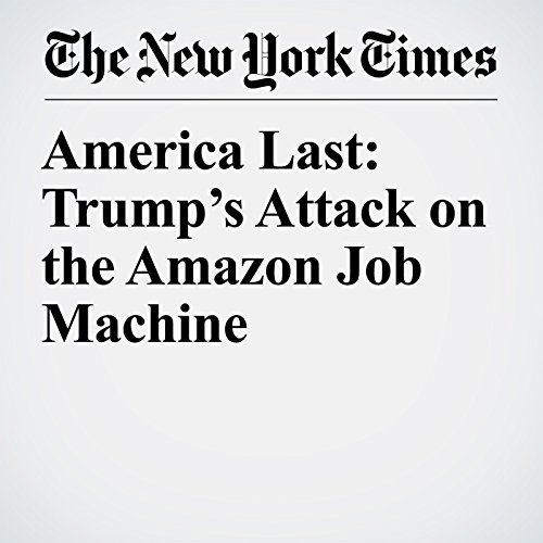 America Last: Trump's Attack on the Amazon Job Machine copertina