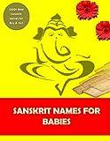 SANSKRIT NAMES FOR BABIES: Best Sanskrit names for modern boys and girls