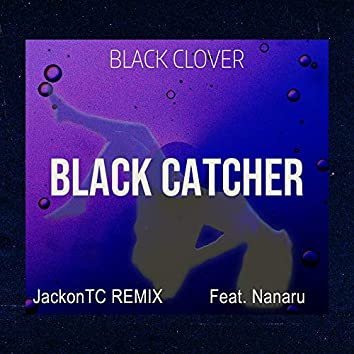 "Black Catcher (From ""Black Clover"") (Remix)"