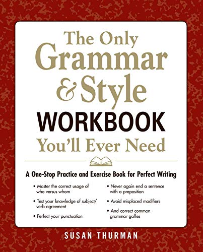 The Only Grammar & Style Workbook You'll Ever Need: A One-Stop Practice and Exercise Book for Perfec