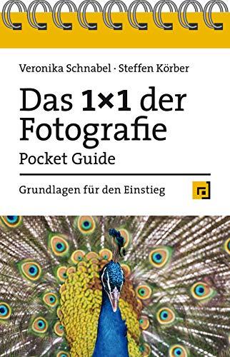 Das 1x1 der Fotografie – Pocket Guide: Grundlagen für den Einstieg