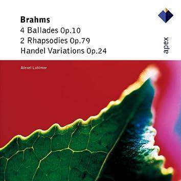 Brahms : 'Handel' Variations, Ballades & 2 Rhapsodies