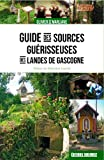 Guide des sources guérisseuses des Landes de Gasco