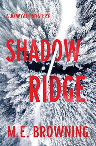 Shadow Ridge: A Jo Wyatt Mystery by [M. E. Browning]