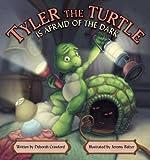 Tyler the Turtle Is Afraid of the Dark