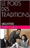 LE POIDS DES TRADITIONS: MEURTRIE