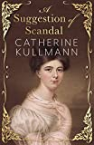 A Suggestion of Scandal: A Regency Novel (English Edition)
