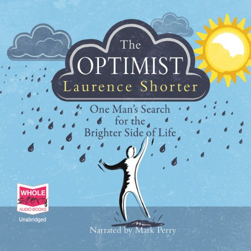 The Optimist                   By:                                                                                                                                 Laurence Shorter                               Narrated by:                                                                                                                                 Mark Perry                      Length: 9 hrs and 47 mins     9 ratings     Overall 3.1