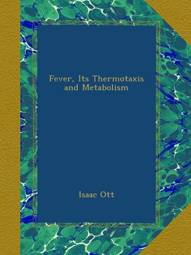 非アクティブ良さ伝統Fever, Its Thermotaxis and Metabolism