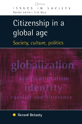 Citizenship In A Global Age (Issues in Society)