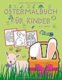 Ostermalbuch für Kinder: Lustige Ostereier, Hasen und mehr für Kleinkinder und Kinder im Vorschulalter