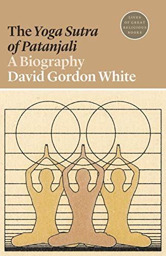 The Yoga Sutra of Patanjali: A Biography: 43