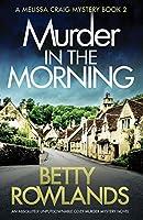 Murder in the Morning: An absolutely unputdownable cozy murder mystery novel (Melissa Craig Mystery)