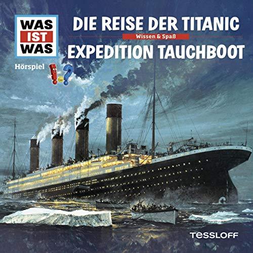 Die Reise der Titanic / Expedition Tauchboot Titelbild