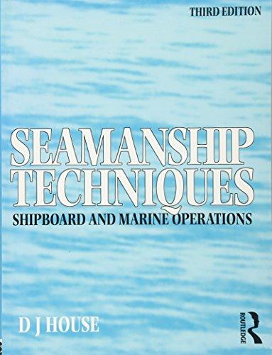 Seamanship Techniques, Third Edition: Shipboard and...