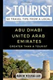 Greater Than a Tourist- Abu Dhabi United Arab Emirates: 50 Travel Tips from a Local