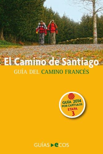 El Camino de Santiago. Etapa 3: De Larrasoaña a Pamplona (Iruña): Edición 2014 (Spanish Edition)